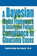 Bayesian Model Framework to Determine Patient Compliance in Glaucoma Cases