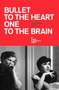 Bullet to the Heart One to the Brain A Psychodrama Played on the Page