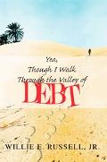 Yea, Though I Walk Through the Valley of Debt