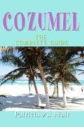 Cozumel The Complete Guide
