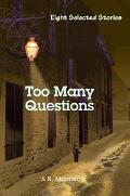 Too Many Questions Eight Selected Stories