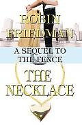 The Necklace: A Sequel to The Fence - Robin Friedman - Paperback