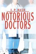 Notorious Doctors