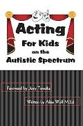 Acting: For Kids on the Autistic Spectrum - Alisa Wolf - Paperback