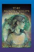 Moon Child's Promise A Novel