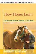 How Horses Learn Equine Psychology Applied to Training