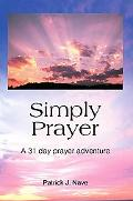 Simply Prayer A 31 Day Prayer Adventure