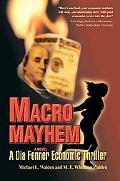 Macro Mayhem A Dia Fenner Economic Thriller