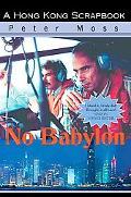 No Babylon A Hong Kong Scrapbook
