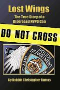 Lost Wings The True Story of a Disgraced Nypd Cop