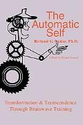 Automatic Self Transformation & Transcendence Through Brainwave Training