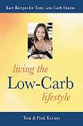 Living the Low-carb Lifestyle Easy Recipes for Tasty Low-carb Snacks