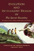 Evolution And Intelligent Design in the Secret Doctrine The Synthesis of Science, Religion, ...