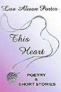This Heart Poetry & Short Stories