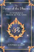 Power of the Dharma An Introduction to Hinduism And Vedic Culture