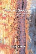 Last Goodbye Poems, Songs, And Other Signs of Life from an American Youth