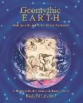 Geomythic Earth: Readings and Field Notes in Planet Geomancy  (Primer on Earth's Geomantic R...