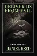 Deliver Us from Evil: A World War II Novel