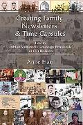 Creating Family Newsletters & Time Capsules How to Publish Multimedia Genealogy Periodicals ...