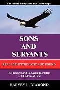 Sons And Servants Real Identities Lost And Found