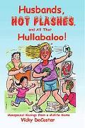 Husbands, Hot Flashes, And All That Hullabaloo! Menopausal Musings from a Midlife Mama