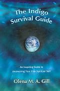Indigo Survival Guide An Inspiring Guide to Awakening Your True Spiritual Self