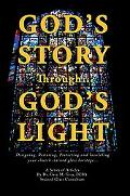 God's Story Through...god's Light Designing, Restoring, Protecting and Insulating Your Churc...