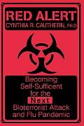 Red Alert: Becoming Self-Sufficient For The Next Bioterrorist Attack And Flu Pandemic