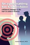 Scapegoating for Columbine: Collateral Damage in the War on School Violence