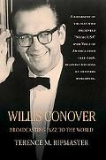 Willis Conover: Broadcasting Jazz to the World