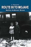 Route 66 To Mojave: A Memoir