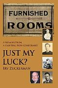 Just My Luck?: A Memoir from an Habitual Non-Conformist