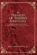 A Treasury of Heaven's Likenesses: Descriptions of Heaven from Scriptures of Major World Rel...