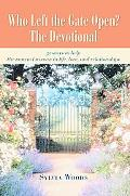 Who Left the Gate Open? The Devotional: 31 Ways to Help the Married Woman in Life, Love, and...