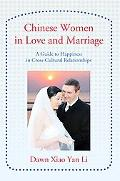 Chinese Women in Love and Marriage: A Guide to Happiness in Cross-Cultural Relationships