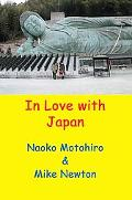 In Love With Japan: A Gaijin Visits Japan and Tours around with His Japanese Partner, Seeing...