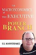 The Macroeconomics of the Executive Power Branch