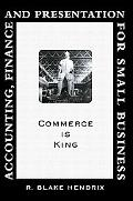 Accounting, Finance and Presentation for Small Business: Commerce Is King