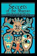 Secrets of the Shaman: Further Explorations with the Leader of a Group Practicing Shamanism