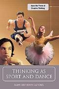 Thinking as Sport and Dance: Learn the Power of Creative Thinking