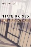 State Raised: A Deep Look Into the World of Prison