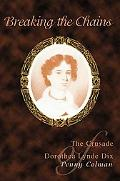 Breaking the Chains: The Crusade of Dorothea Lynde Dix