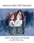 Jenna's Big Fat Secret: A Story about Food and Feelings