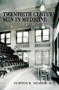 Twentieth Century Men in Medicine: Personal Reflections