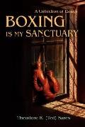 Boxing Is My Sanctuary