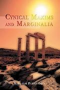 Cynical Maxims and Marginalia