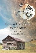 From A Log Cabin To The Stars