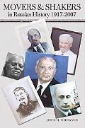 Movers and Shakers in Russian History 1917-2007