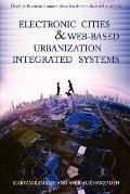 Electronic Cities and Web-Based Urbanization Integrated Systems: Develop and Create a Master...