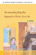 The Interesting Thing That Happened at Perfect Acres, Inc.